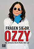 Fragen Sie Dr. Ozzy: Der ultimative Rock'n'Roller klärt auf bei Amazon kaufen