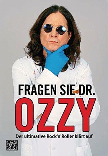 Fragen Sie Dr. Ozzy: Der ultimative Rock'n'Roller klärt auf (Ozzy Osbourne-buch)