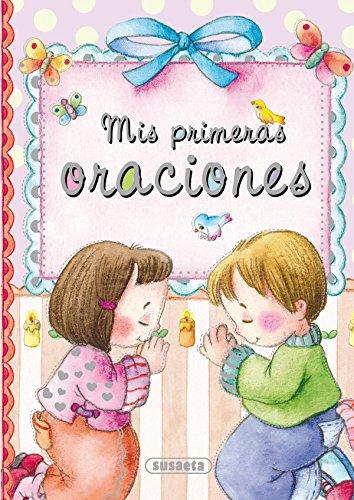 Mis primeras oraciones (Pequeños cristianos) por Susaeta Ediciones S A