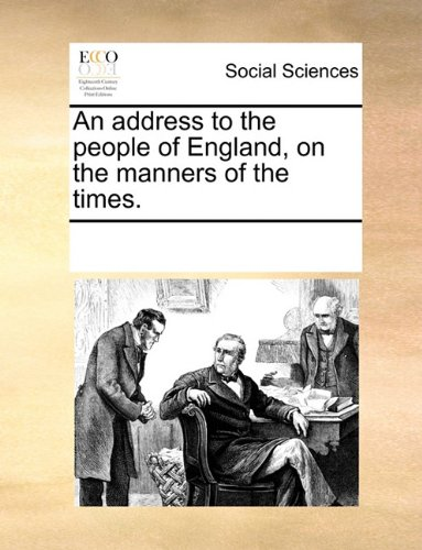 An Address to the People of England, on the Manners of the Times.