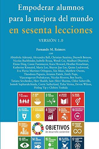 Empoderar alumnos para la mejora del mundo en sesenta lecciones por Fernando Reimers