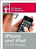 iPhone und iPad für Einsteiger: PC-Schule für Senioren - Thomas Feibel