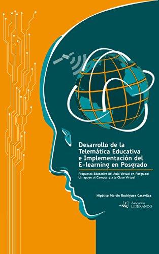 Desarrollo de la Telemática Educativa e Implementación del e-Learning en Posgrado: Propuesta Educativa del Aula Virtual en Posgrado: Un apoyo al Campus y a la Clase Virtual por Hipolito M. Rodriguez Casavilca