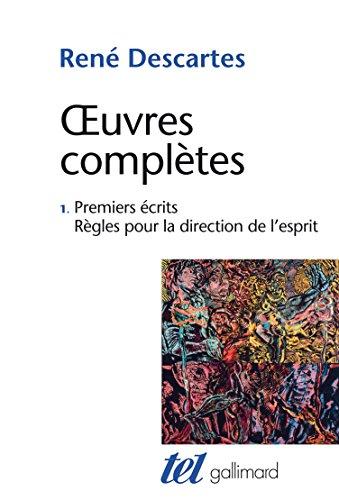 Œuvres complètes, I:Premiers écrits - Règles pour la direction de l'esprit