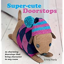 Super-Cute Doorstops: 35 charming doorstops that bring character to any room