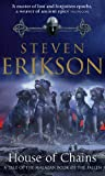 House of Chains: Malazan Book of the Fallen 4 (The Malazan Book Of The Fallen)