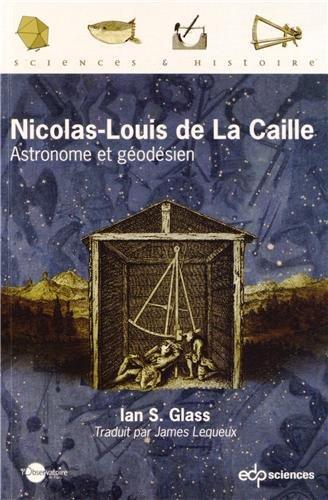 Nicolas-Louis de La Caille : Astronome et godsien