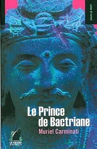 """Afficher """"Le prince de Bactriane"""""""