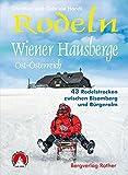 Rodeln Wiener Hausberge: Ost-Österreich. 43 Rodelstrecken zwischen Bisamberg und Bürgeralm (Rother Rodelführer) - Christian Handl, Gabriele Handl