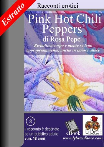 Pink Hot Chili Peppers - Estratto d'autore (Racconti Erotici) (Italian Edition)