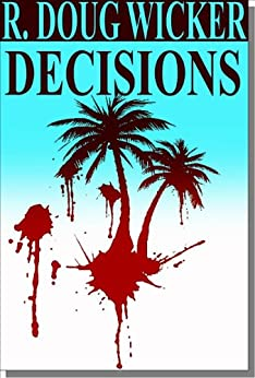 Decisions (English Edition) di [Wicker, R. Doug]