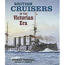 British Cruisers of the Victorian Era (English Edition)