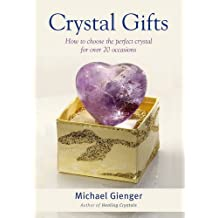 Crystal Gifts: How to Choose the Perfect Crystal For Over 20 Occasions by Michael Gienger (2015-09-25)