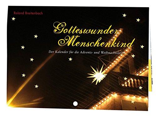 Gotteswunder Menschenkind: Der Kalender für die Advents- und Weihnachtszeit por Roland Breitenbach
