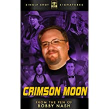From the Pen of Bobby Nash: Crimson Moon (English Edition)