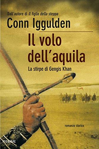 Il volo dell'aquila: La stirpe di Gengis Khan (Bestseller Vol. 267)