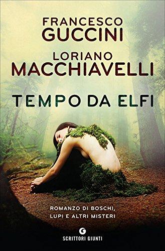 Tempo da elfi. Romanzo di boschi, lupi e altri misteri Tempo da elfi. Romanzo di boschi, lupi e altri misteri 51l8QBG9UyL