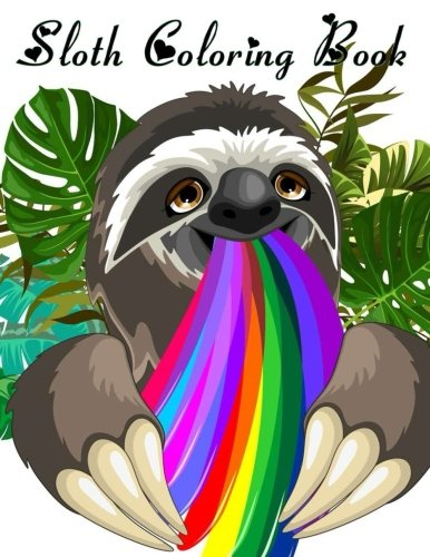 Sloth Coloring Book: Sloth Coloring Book Perfect Gifts Adults Girls For Stress Relief Bonus Amazing Hedgehog