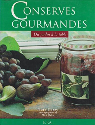 Conserves gourmandes, du jardin à la table par N Carey, M Hales