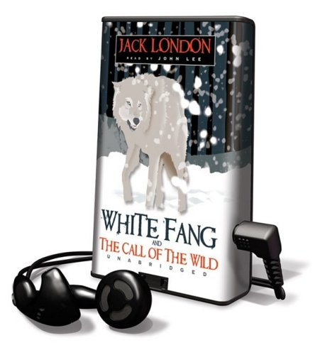 White Fang and the Call of the Wild [With Headphones]