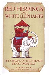 Red Herrings and White Elephants by Jack, Albert Published by Metro Books,London (2004)
