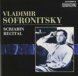 Vladimir Sofronitsky: Scriabin Recital [Import allemand]