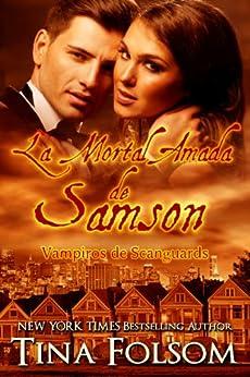 La Mortal Amada de Samson (Vampiros de Scanguards nº 1) de [Folsom, Tina]