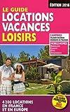 Telecharger Livres Le Guide locations vacances loisirs 2016 (PDF,EPUB,MOBI) gratuits en Francaise