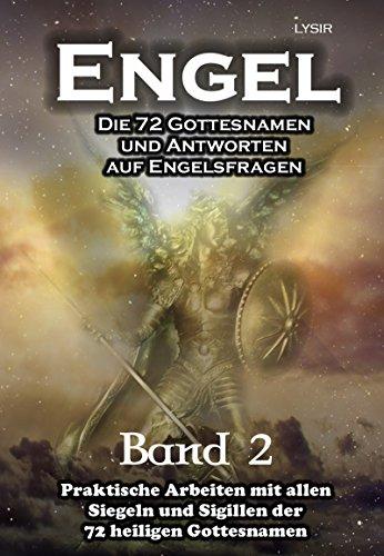Engel - Band 2: Die 72 Gottesnamen und Antworten auf Engelsfragen (Band Engel)