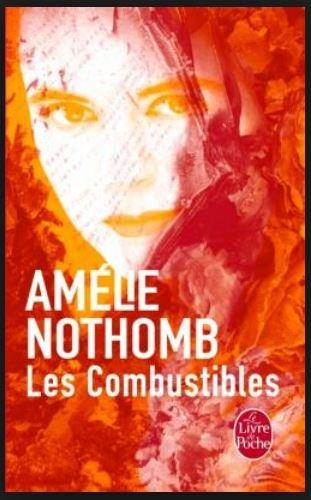Les Combustibles par Amélie Nothomb