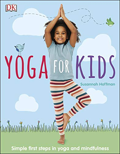 Yoga For Kids: Simple First Steps in Yoga and Mindfulness (Dk) (English Edition) por Susannah Hoffman