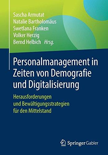 Personalmanagement in Zeiten von Demografie und Digitalisierung: Herausforderungen und Bewältigungsstrategien für den Mittelstand