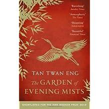 The Garden of Evening Mists by Tan Twan Eng (2013-05-02)