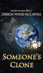 Someone's Clone (Alysian Universe Series Book 7)