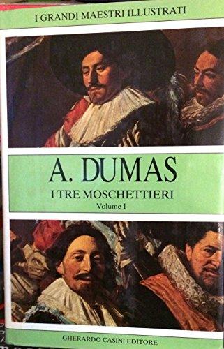 I tre moschettieri. Con una Prefazione di Alexandre Dumas figlio. Incisioni originali di Maurice Leloir, in 2 voll.