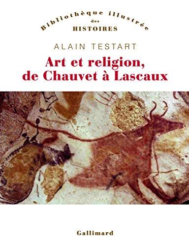 Art et religion de Chauvet à Lascaux par Alain Testart