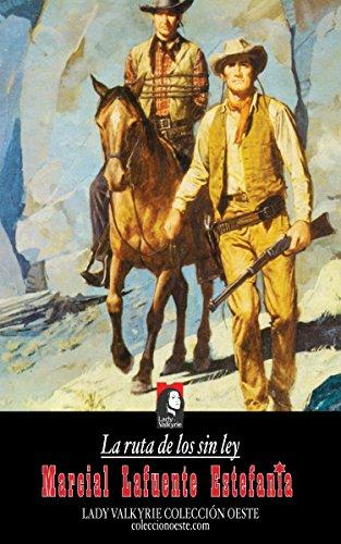 La ruta de los sin ley (Colección Oeste) por Marcial Lafuente Estefanía