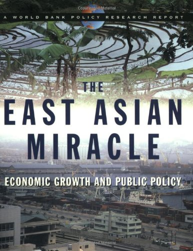 the-east-asian-miracle-economic-growth-and-public-policy-world-bank-policy-research-reports