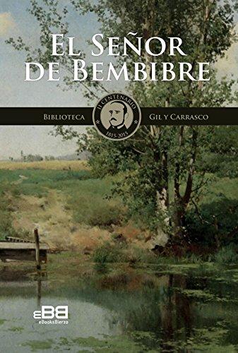 El Señor de Bembibre: Novela histórica: pasión y muerte de los Templarios (Biblioteca Gil y Carrasco nº 7) por Enrique GIL Y CARRASCO