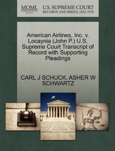 American Airlines, Inc. v. Locaynia (John P.) U.S. Supreme Court Transcript of Record with Supporting Pleadings by CARL J SCHUCK (2011-10-29)