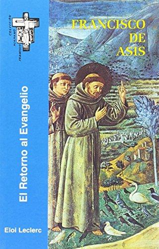 Francisco de Asís: El retorno al Evangelio (Hermano Francisco) por Eloi Leclerc