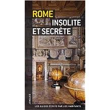Rome insolite et secrte