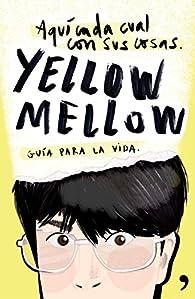 Aquí cada cual con sus cosas par  Yellow Mellow