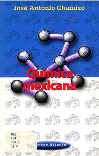 Quimica Mexicana/Mexican Chemistry (Tercer Milenio) por Jose Antonio Chamizo Guerrero