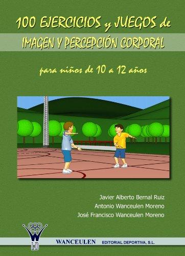 100 EJERCICIOS Y JUEGOS DE IMAGEN Y PERCEPCIÓN CORPORAL PARA NIÑOS ...