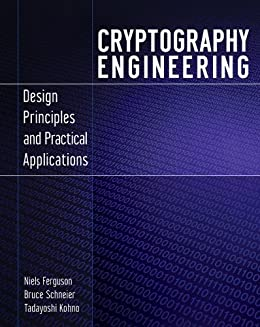 Cryptography Engineering: Design Principles and Practical Applications von [Ferguson, Niels, Schneier, Bruce, Kohno, Tadayoshi]