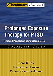 Prolonged Exposure Therapy for PTSD: Therapist Guide Emotional processing of traumatic experiences (Treatments That Work)