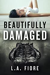 Beautifully Damaged (English Edition)