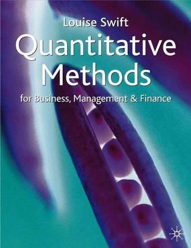Quantitative Methods for Business, Management and Finance