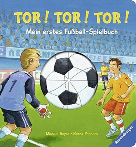 Tor! Tor! Tor! - Mein erstes Fußball-Spielbuch
